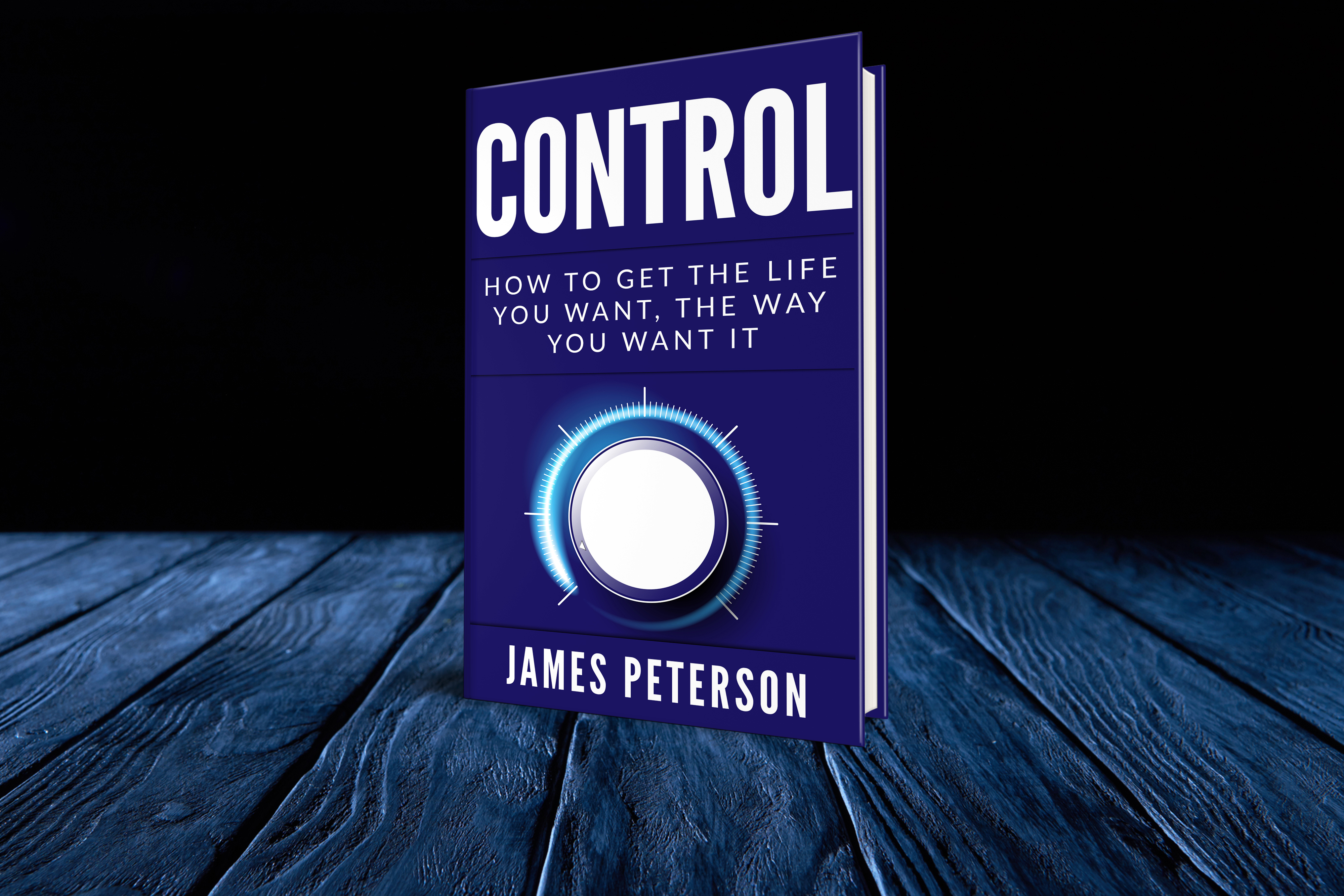 Control: How To Get The Life You Want, The Way You Want It (Pre-Order)